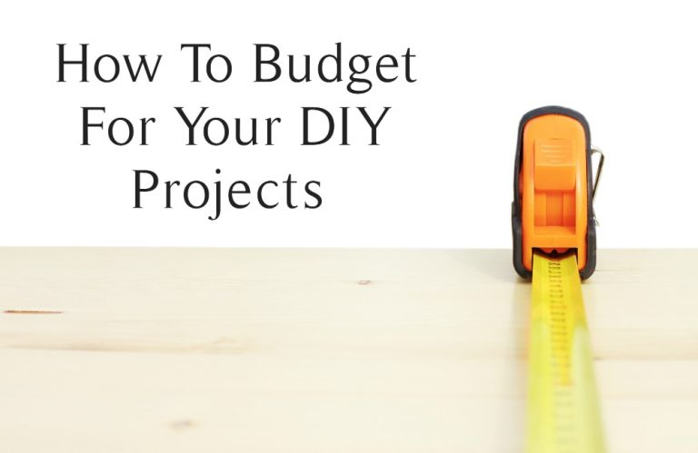 How to Budget for Your DIY Projects